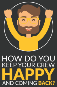 is your crew happy?