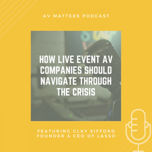 AV Matters Podcast with Clay Sifford, Founder & CEO of LASSO
